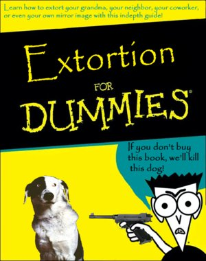 1302726693-300px-extortion_for_dummies.png