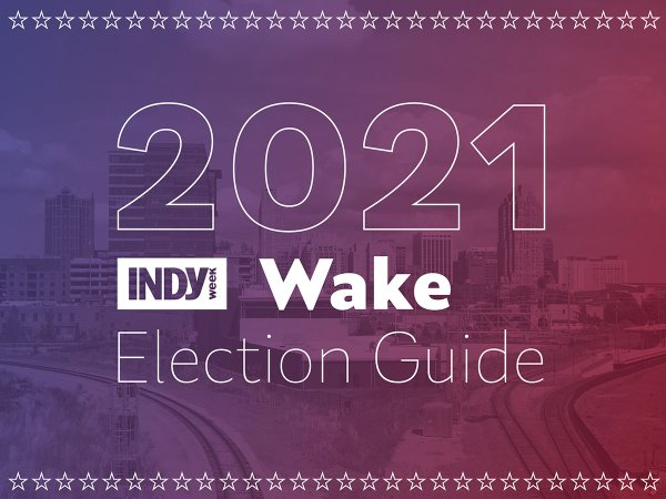 2021 Wake Election Guide